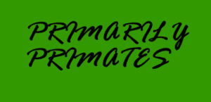 Primarily Primates